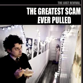 Review: The Lost Revival - The Greatest Scam Ever Pulled (2013)