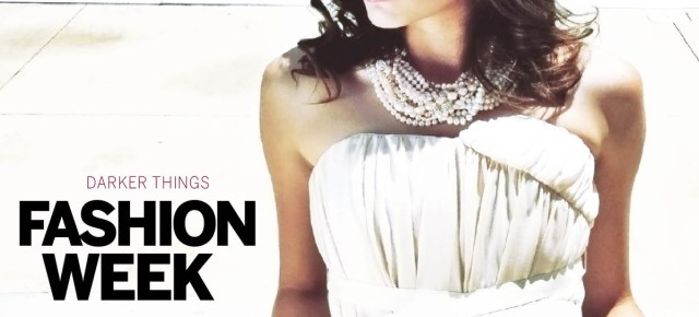 Review: Fashion Week - Darker Things (2013)