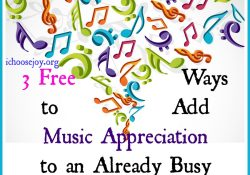 3 Free Ways to Add Music Appreciation to an Already Busy Homeschool Day