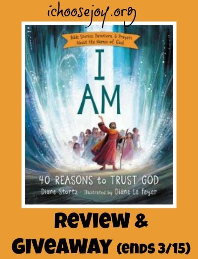 Review & Giveaway of I Am: 40 Reasons to Trust God