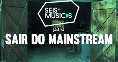 6 Músicas Para sair do Mainstream