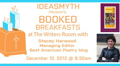 Ideasmyth Presents: Booked Breakfasts at The Writers Room with Best American Poetry Blog Managing Editor Stacey Harwood