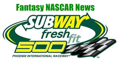 Phoenix Fantasy NASCAR News