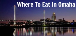 Where To Eat In Omaha