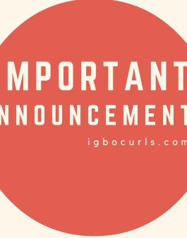 Important Announcements by Chinwe Juliet of Igbocurls
