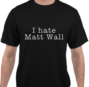 ihatemattwall shirt
