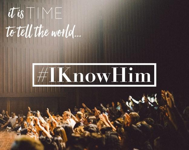 #IKnowHim