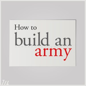 How to build an army