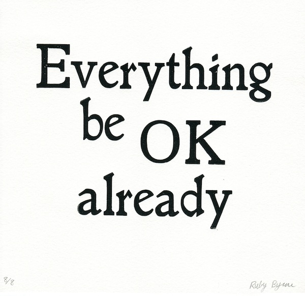 everything be okay already