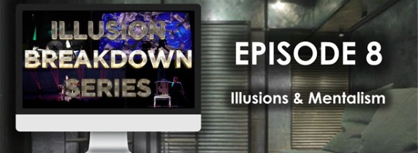 Illusion Breakdown Series S1E8: Illusions & Mentalism