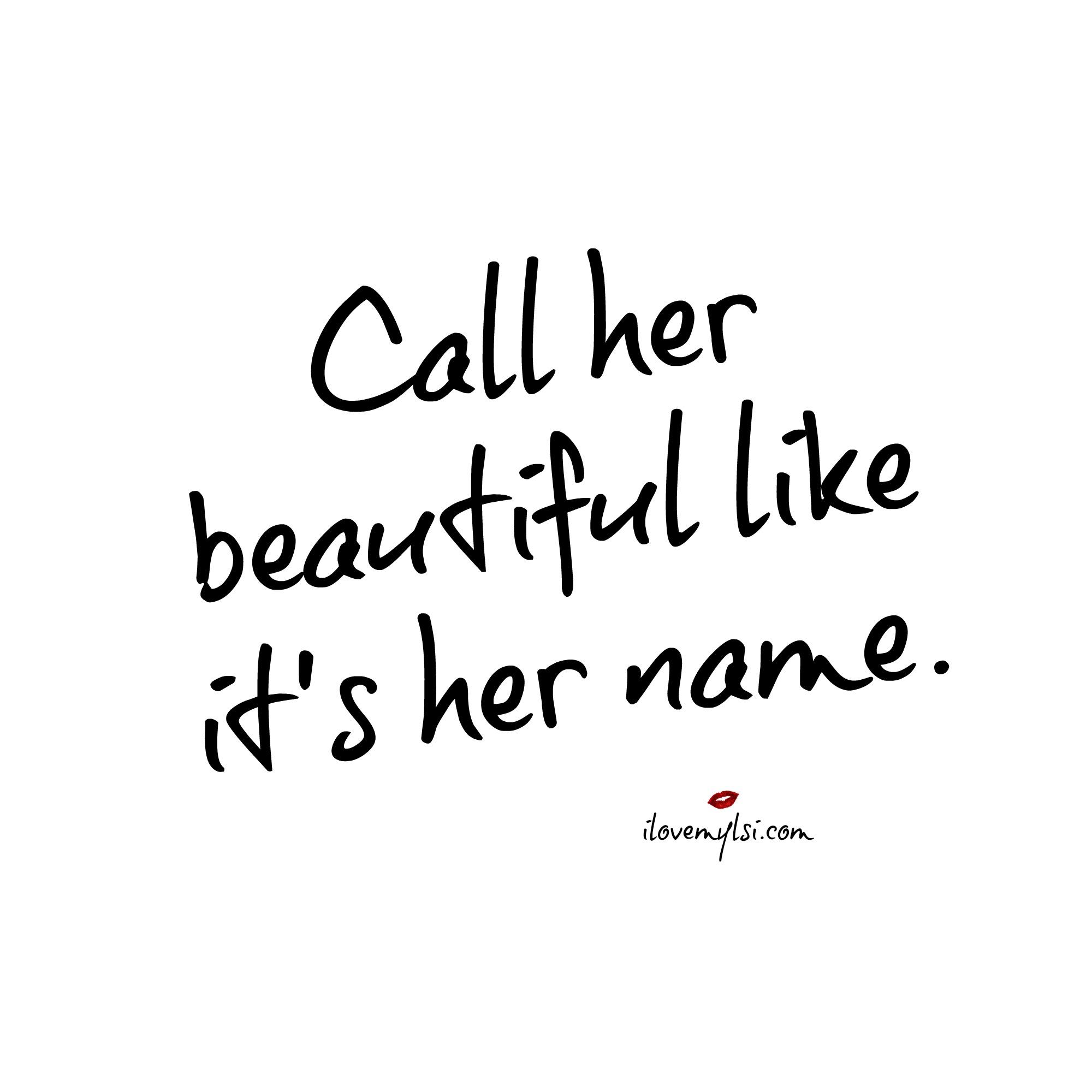 call her beautiful i love my lsi