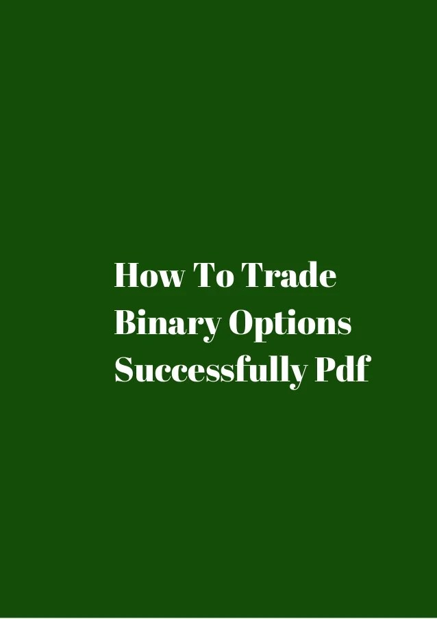 trade 01 binary options with successfully