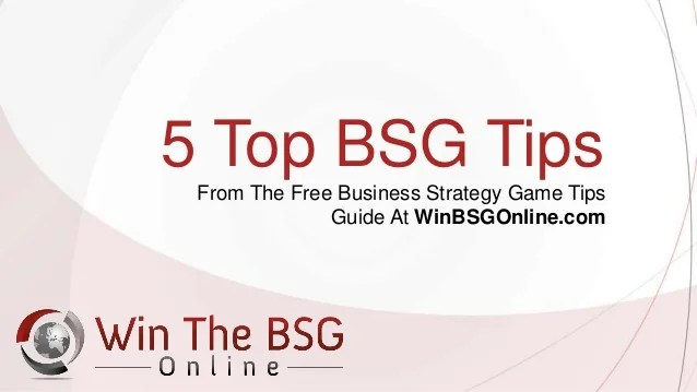 business strategy game 5 tips strategies by www winbsgonline com