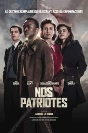 Nos patriotes  film complet