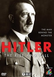 Hitler: The Rise and Fall streaming vf