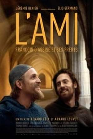 L'ami: François d'Assise et ses fréres  film complet