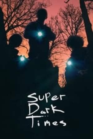 Super Dark Times  film complet