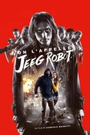 On l'appelle Jeeg Robot  film complet
