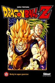 Dragon Ball Z - Broly, Le Super Guerrier Légendaire streaming vf