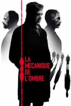 La Mécanique de l'ombre  film complet