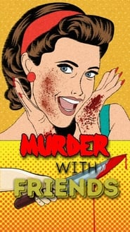 Murder with Friends streaming vf