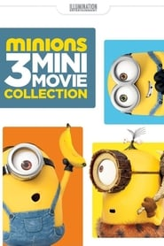 Minions: 3 Mini-Movie Collection streaming vf