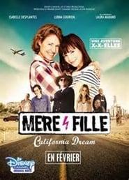 Mère et Fille, California Dreams Full online