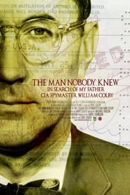 The Man Nobody Knew: In Search of My Father, CIA Spymaster William Colby Full online