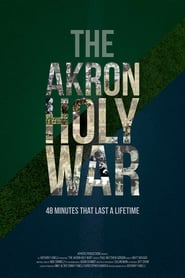 The Akron Holy War Full online