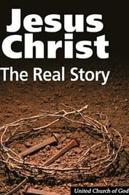 Jesus The Real Story movie full