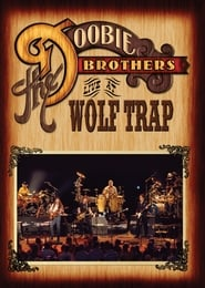 The Doobie Brothers Live at Wolf Trap Full online