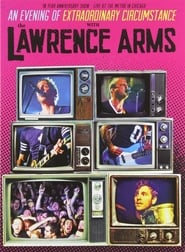 The Lawrence Arms: An Evening of Extraordinary Circumstance Full online