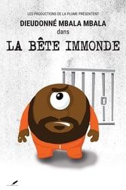 Dieudonné: La Bête Immonde Full online