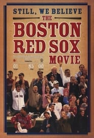 Still We Believe: The Boston Red Sox Movie Full online