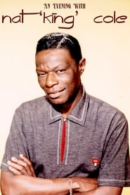 An Evening with Nat King Cole Full online
