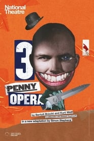 National Theatre Live: Threepenny Opera Full online