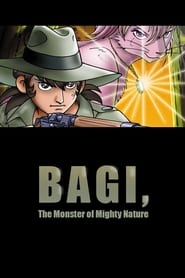 Bagi, the Monster of Mighty Nature Full online