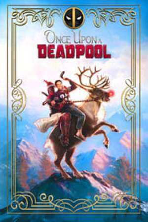 Once Upon a Deadpool 2018 Online Subtitrat
