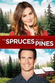 The Spruces and the Pines movie full