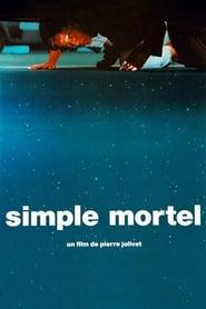 Simple Mortel movie full