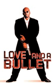 Love and a Bullet Full online
