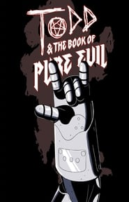 Todd and the Book of Pure Evil: The End of the End movie full