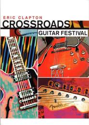 Eric Clapton's Crossroads Guitar Festival Full online