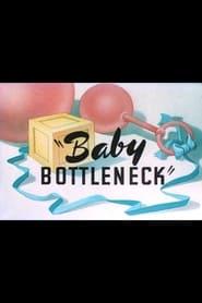 Baby Bottleneck movie full