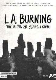 L.A. Burning: The Riots 25 Years Later Full online