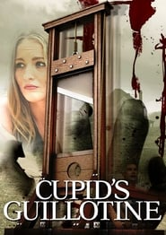 Cupid's Guillotine movie full