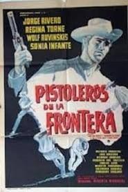 Pistoleros de la frontera Full online