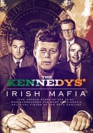 The Kennedys' Irish Mafia Full online
