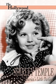 Shirley Temple: America's Little Darling Full online