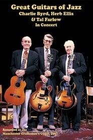 Great Guitars of Jazz: Charlie Byrd, Herb Ellis and Tal Farlow In Concert Full online